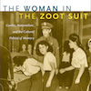 The Woman in The Zoot Suit - Catherine Ramirez