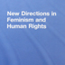 New Directions in Feminism and Human Rights - Sylvanna Falcón